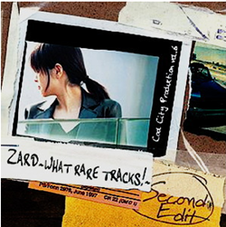 ZARD/~WHAT RARE TRACKS!~ Second Edit